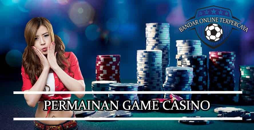 Permainan Game Judi Casino Yang Mudah Menang